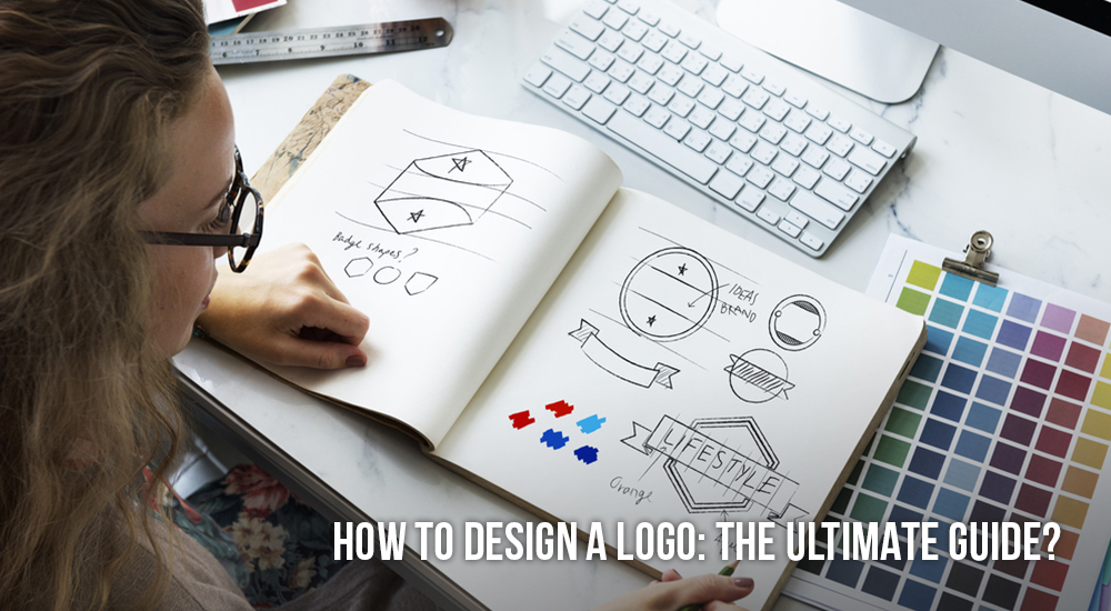 HOW TO DESIGN A LOGO: THE ULTIMATE GUIDE